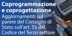 Coprogrammazione e coprogettazione - Aggiornamenti sul parere del Consiglio di Stato sull'art. 55 del Codice del Terzo settore