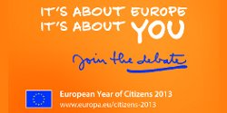 It's about Europe. It's about you. Join the debate - European Year of Citizens 2013